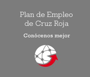 Plan de empleo Cruz Roja - Conócenos mejor