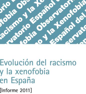 EVOLUCIÓN RACISMO Y XENOFOBIA-INFORME 2011